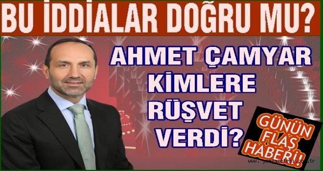 Eski başkan Ahmet Çamyar'dan rüşvet alan kimdi?