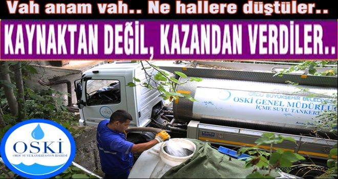 OSKİ ihtiyacı  taşıma suyla idare etti..