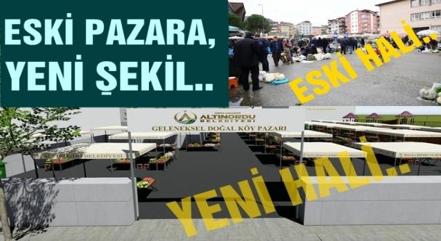 Altınordu Belediyesi eski pazarı yeni yaptı..