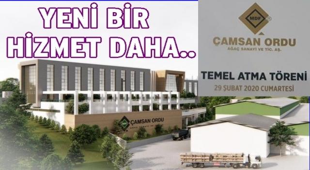 ÇAMSAN AĞAÇ SANAYİ 3. TESİSİNİ AÇIYOR..