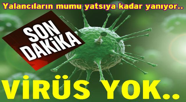 CORONAVİRÜS HABERLERİNE YALANLAMA GELDİ..