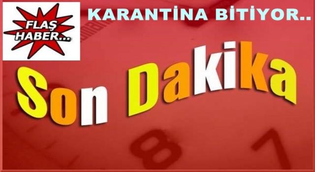 İKİZCE'DEKİ KARANTİNA KALDIRILDI..