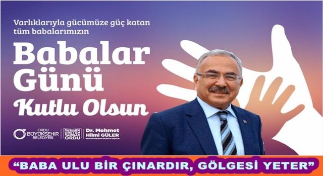 Başkan Güler'den BABALAR günü mesajı..