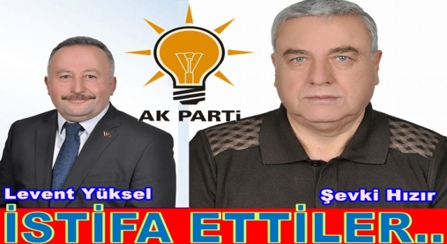 İki AKP. Meclis üyesi Partilerinden istifa ettiler.