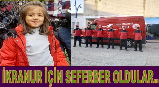 ORDU İTFAİYE EKİBİ DE İRANUR'U ARIYOR..