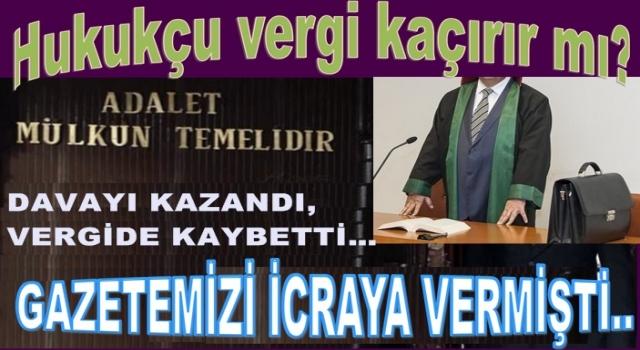 Vergi kaçıran Av. Yahya Kemal Yılmaz'a para cezası..