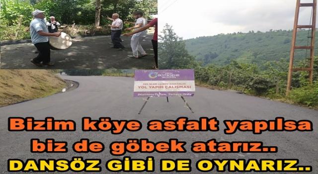 ASFALT EKİPLERİNİ DAVUL ZURNA İLE KARŞILADILAR..