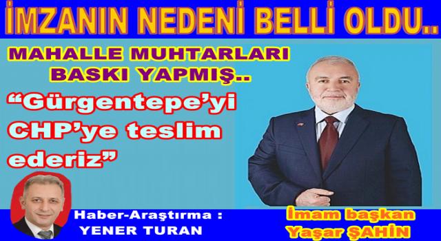 BAŞKAN YAŞAR ŞAHİN'İ MUHTARLAR KURTARMIŞ!..