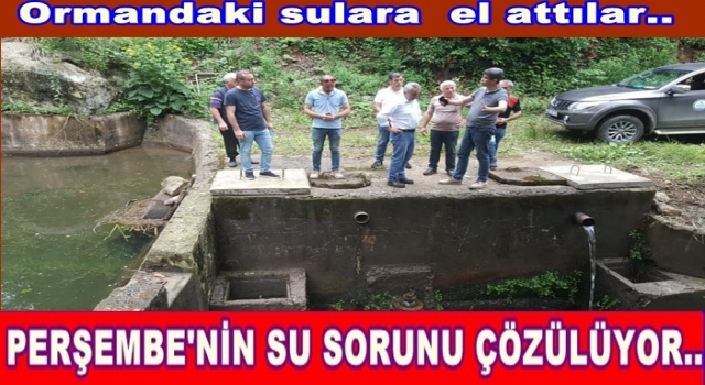 OSKİ Kurşunçalı ormanarından su getirecek..