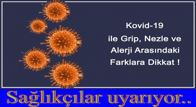 Grip ve Nezle Koronavirüs (covid-19) ile farkı yok..