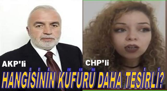 CHP'nin kadınları, AKP'nin erkekleri gibi küfür ediyor..