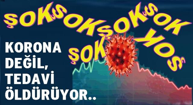 """""""KORONA TEDAVİSİ İLE ÖLÜYORSUNUZ UYANIN…"""""""
