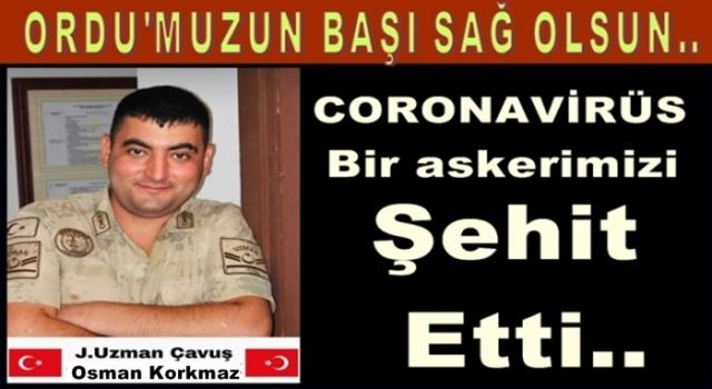 Uzman Çvş. koronavirüs nedeniyle hayatını kaybetti..