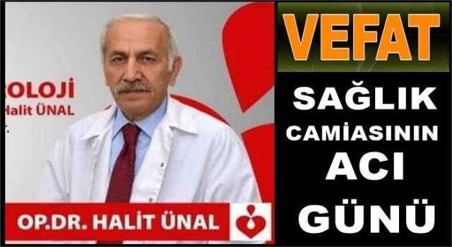 Op. Dr. Halit Ünal, hayatını kaybetti..
