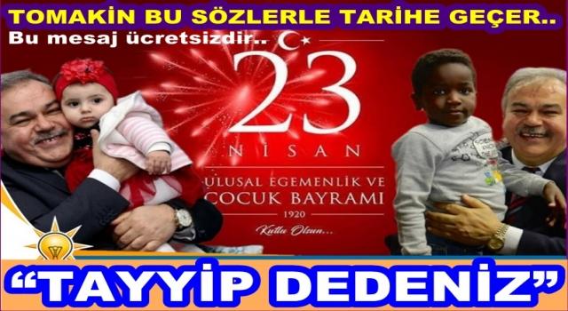 """AKP İl başkanı Halit Tomakin mesajında """"TAYYİP DEDENİZ"""" dedi.."""