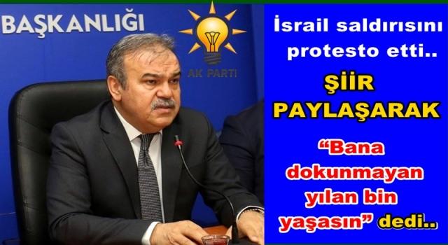 AKP İl başkanı Halit Tomakin'den gülünç İsrail açıklaması..