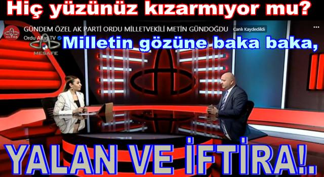 AKP' Milletvekili Metin Gündoğdu'nun yalan foyası ortaya çıktı!..