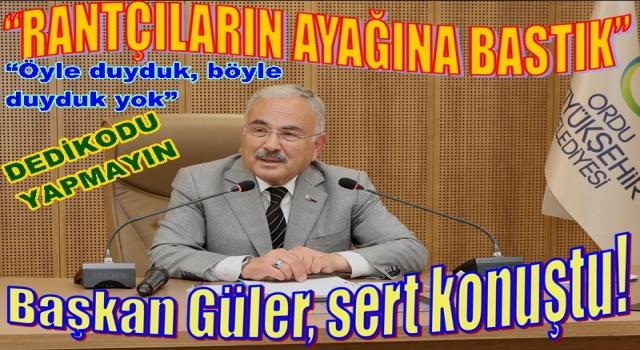 BAŞKAN GÜLER, DEDİKODU ÇEVRELERİNE REST ÇEKTİ!..