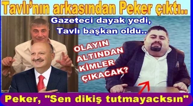 Hüseyin Tavlı'yı Sedat Peker mi başkan yaptı?