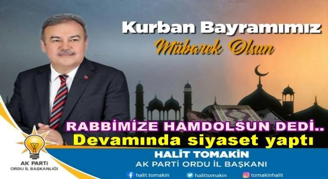 AKP İl başkanı Halit Tomakin'den siyasetli kutlama mesajı..