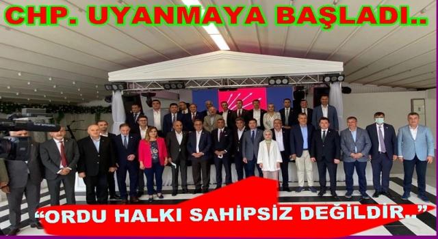 CHP ORDU HALKINA SAHİP ÇIKMAYA BAŞLADI..