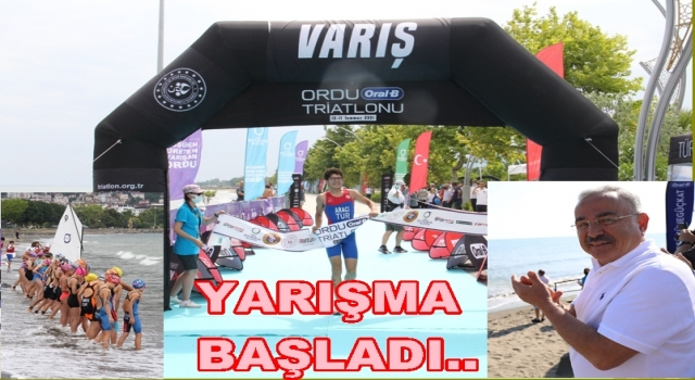 ORDU TRİATLON YARIŞLARI BAŞLADI..