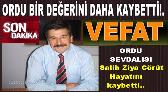 ORDEF Kurucu başkanı Salih Ziya Cörüt hayatını kaybetti..