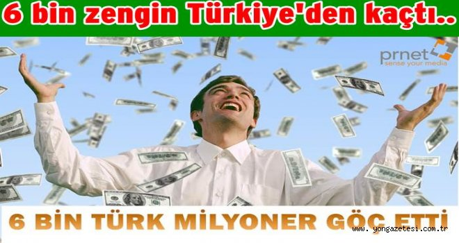 6 bin Türk milyoner göç etti..