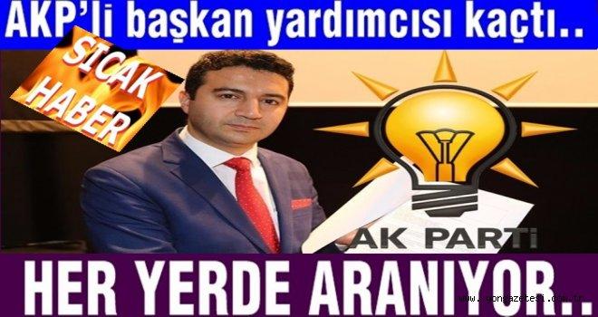AKP'li Bşk. Yrd. Av. Abdullah Akşahin nasıl kaçtı?