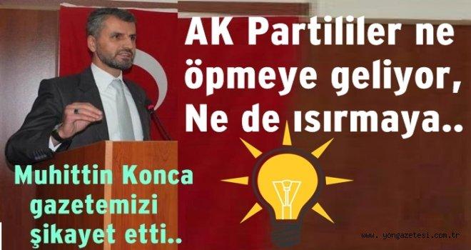 AKP'li Muhittin Konca gazetemizi şikayet etti..