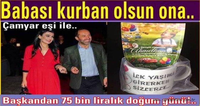 Başkan Ahmet Çamyar'dan 75 bin liralık doğum günü partisi..