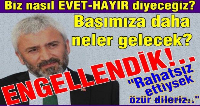 Başkan Enver Yılmaz, bizi sosyal medyada engelledi..