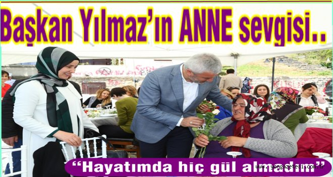 Başkan Enver Yılmaz'dan ANNELER günü özel kutlaması..