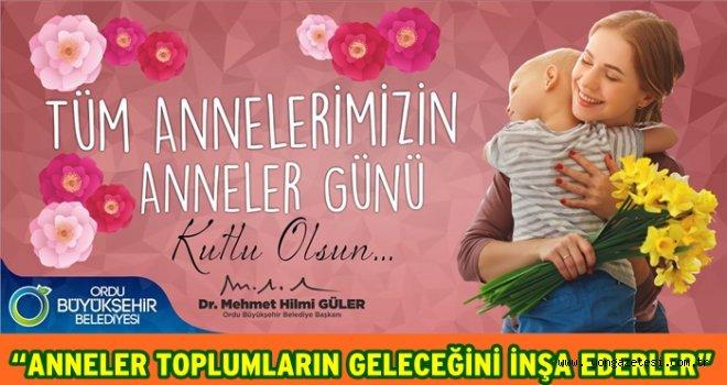 """Başkan Güler, """"Anneler günü kutlu olsun"""""""
