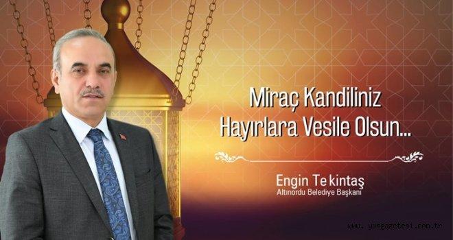 BAŞKAN TEKİNTAŞ'TAN MİRAÇ KANDİLİ MESAJI..