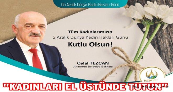 Başkan Tezcan'dan dünya kadın hakları günü mesajı..