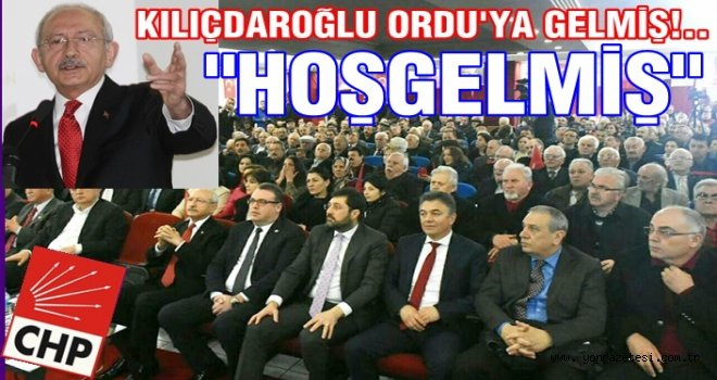 CHP GENEL BAŞKANI KILIÇDAROĞLU ORDU'YA GELMİŞ..
