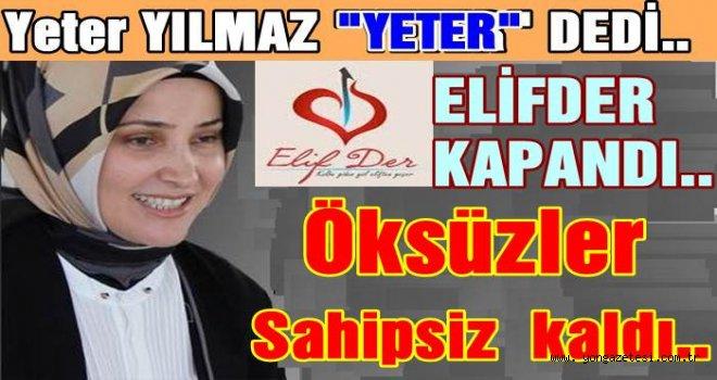 ELİFDER DERNEĞİNİ KAPATTILAR..