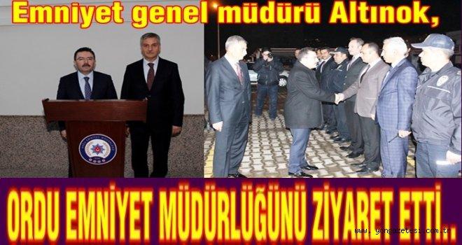 EMNİYET GENEL MÜDÜRÜ ORDU EMNİYETİNİ ZİYARET ETTİ..