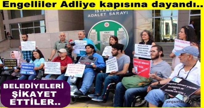 Engelliler  Belediyeler hakkında suç durusunda bulundu..