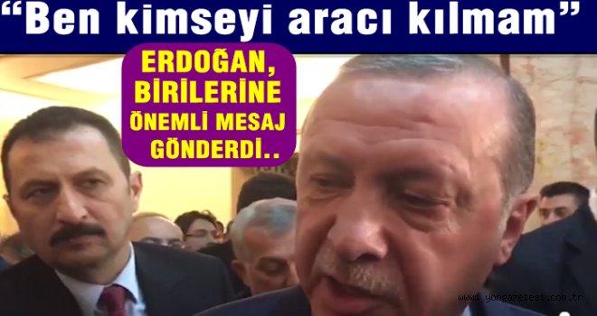 """Erdoğan, """"BENİM ADIMI KİMSE KULLANMASIN"""""""