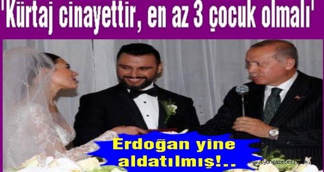 Erdoğan: Bizi yıllarca doğum kontrolüyle aldattılar..