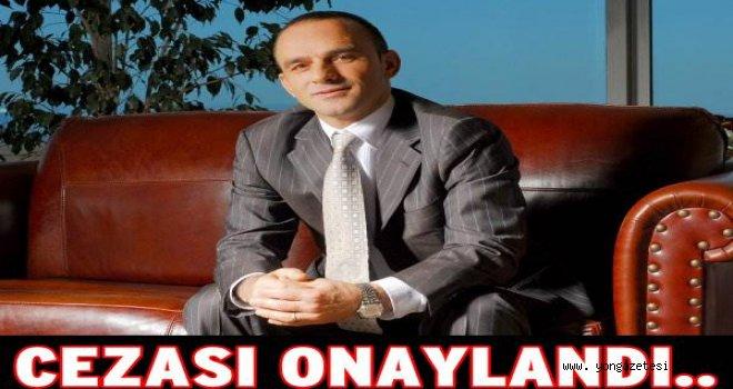 Galip Öztürk'ün cezasına onay..