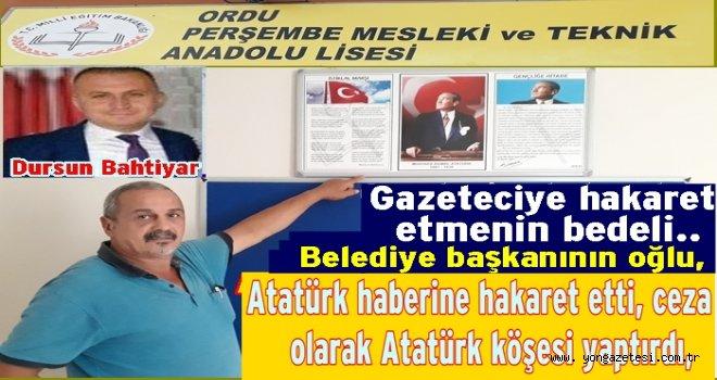 """Gazeteciye """"ŞEREFSİZ"""" dedi.. Ceza  olarak Atatürk köşesi yaptırdı."""