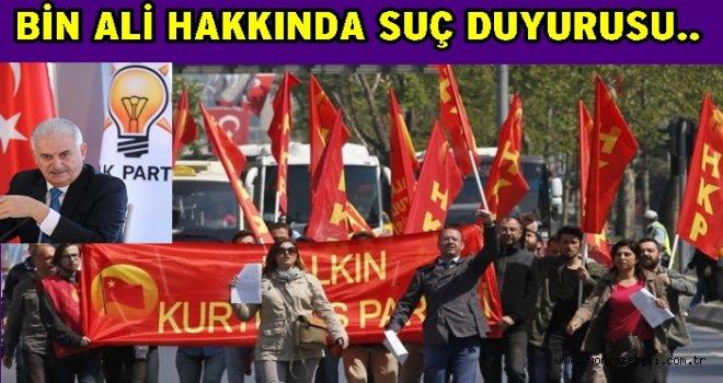 Halkın Kurtuluş Partisi Binali hakkında suç duyurusunda bulundu..