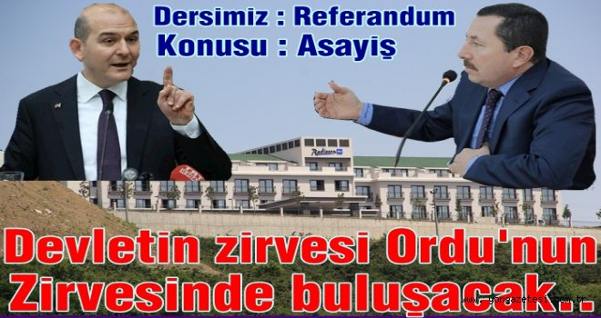 İÇİŞLERİ BAKANI YARIN ORDU'DA OLACAK..