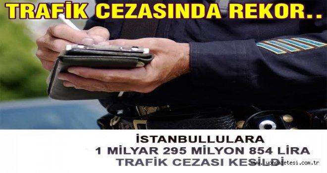 İstanbullu'lara rekor trafik cezası..