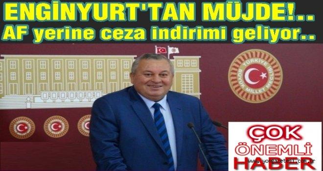 MHP'li Enginyurt'tan Ceza indirimi müjdesi..!