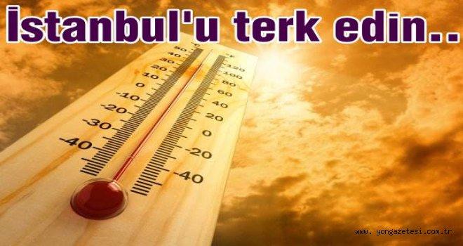 Mümkünse İstanbul'u terk edin!