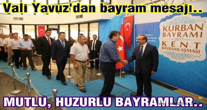 Ordu Valisi Seddar Yavuz'dan bayram mesajı..